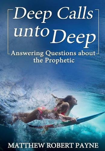 deep-calls-unto-deep-answering-questions-about-the-prophetic