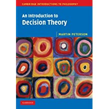 An Introduction to Decision Theory (Cambridge Introductions to Philosophy) by Martin Peterson (2011-10-26)