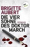Die vier Söhne des Doktor March von Brigitte Aubert