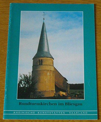 Rundturmkirchen im Bliesgau (Rheinische Kunststätten Heft 394)