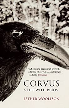 Corvus: A Life With Birds by [Woolfson, Esther]