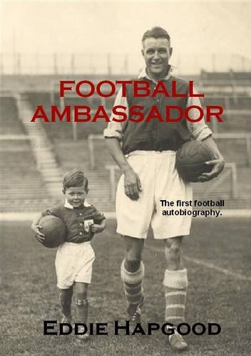 Football Ambassador: The Autobiography of an Arsenal Legend