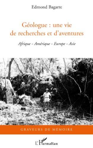 Lire en ligne Géologue : une vie de recherches et d'aventures pdf ebook