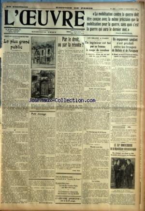 OEUVRE (L') [No 4826] du 17/12/1928 - POINTS DE VUE ET FACONS DE VOIR - LE PLUS GRAND PUBLIC PAR BERNARD GERVAISE PETIT ELEVAGE PAR D. PAR LE DROIT, OU PAR LA REVOLTE ? PAR JEAN PIOT LE KRACH DE LA GAZETTE DU FRANC LE TOUR DU MONDE A PARIS PAR MARCELLE CAPY LA COMMISSION SENATORIALE DES FINANCES VOTE LES 60.000 L'OEUVRE SPORTIVE - UN DRAME A PASSY - UN INGENIEUR EST TUE PAR SA FEMME A COUPS DE REVOLVER UN ENGAGEMENT SANGLANT S'EST PRODUIT ENTRE LES TROUPES DE BOLIVIE ET DE PARAGUAY