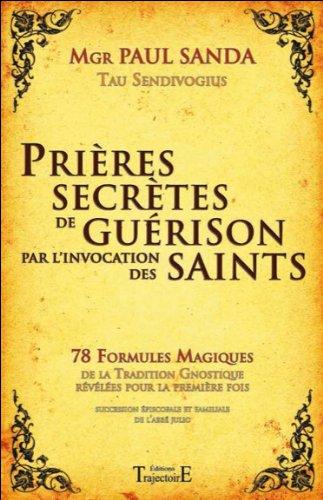 Prières secrètes de guérison par l'invocation des Saints par Paul Sanda