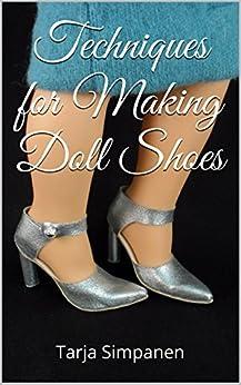 Techniques for Making Doll Shoes (English Edition) di [Simpanen, Tarja]