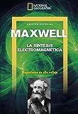 Extra National Geographic Ciencia. Agosto 2018 nº 45 'Maxwell-LA SÍNTESIS ELECTROMAGNÉTICA '