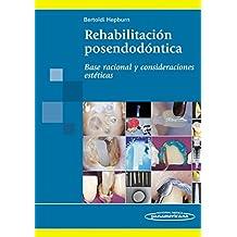 Rehabilitación Posendodóntica: Base racional y consideraciones estéticas