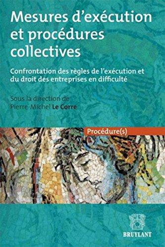 Mesures d'exécution et procédures collectives: Confrontation des règles de l'exécution et du droit des entreprises en difficulté