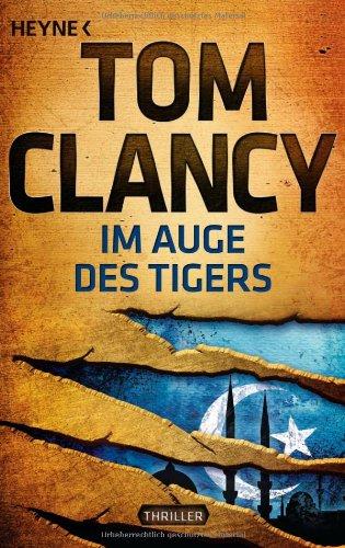 Heyne Verlag Im Auge des Tigers: Ein Jack Ryan Roman