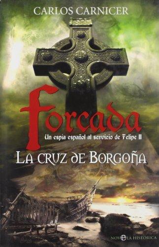 La cruz de borgoña - forcada (Novela Historica(la Esfera)) por Carlos Carnicer