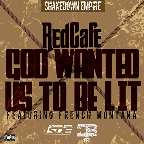 god-wanted-us-to-be-lit-feat-french-montana-explicit