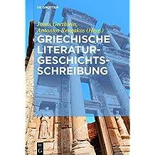 Griechische Literaturgeschichtsschreibung: Traditionen, Probleme und Konzepte