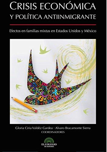Crisis economica y politica antiinmigrante por Gloria Valdéz