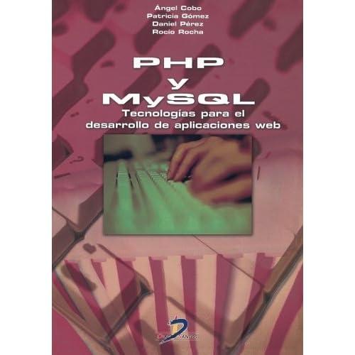PHP y MySQL: Tecnolog¨ªa para el desarrollo de aplicaciones web (Spanish Edition) by Cobo, Angel (2011) Paperback