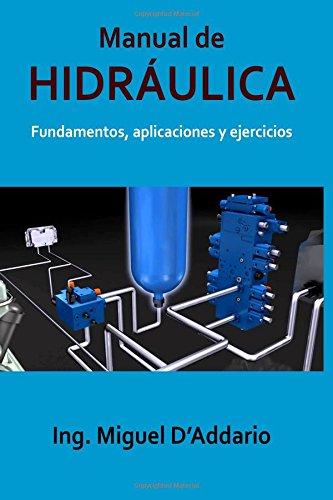Manual de Hidráulica: Fundamentos, aplicaciones y ejercicios