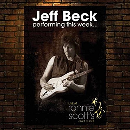 Jeff Beck: Performing This Week... Live at Ronnie Scott's (Audio CD)