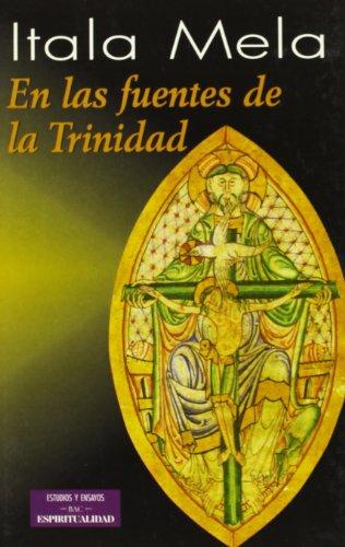En las fuentes de la Trinidad (ESTUDIOS Y ENSAYOS) por Itala Mela