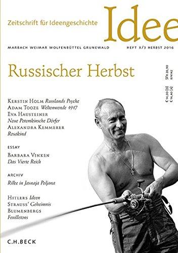Zeitschrift für Ideengeschichte Heft X/3 Herbst 2016: Russischer Herbst
