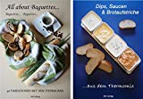 Set 2 Bücher: All about Baguettes 40 Rez. + Dips, Saucen & Brotaufstriche 50 Rez.: aus - mit dem Thermomix