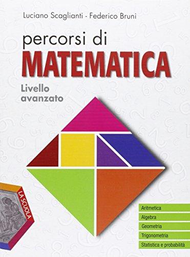 Percorsi di matematica. Livello avanzato. Per gli Ist. professionali. Con DVD-ROM. Con e-book. Con espansione online