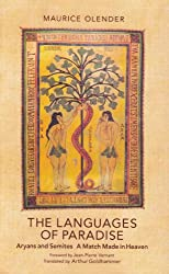 The Languages of Paradise: Aryans and Semites A Match Made in Heaven