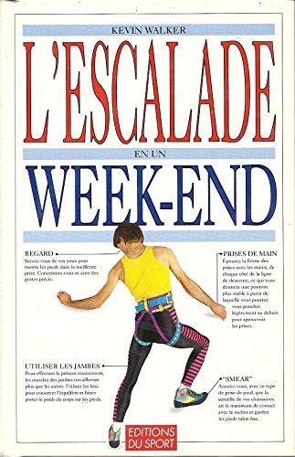 L'ESCALADE EN UN WEEK-END