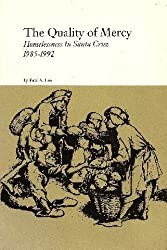 The Quality of Mercy: Homelessness in Santa Cruz 1985-1992 by Paul A. Lee (1992-01-02)
