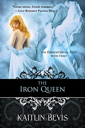 The Iron Queen: The Persephone Trilogy, Book 3 (The Daughters of Zeus) (English Edition) (Iron Queen)