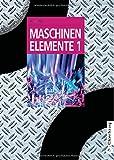 Image de Maschinenelemente Band 1 und 2: Maschinenelemente, Bd.1 (Oldenbourg Lehrbücher für Ingen
