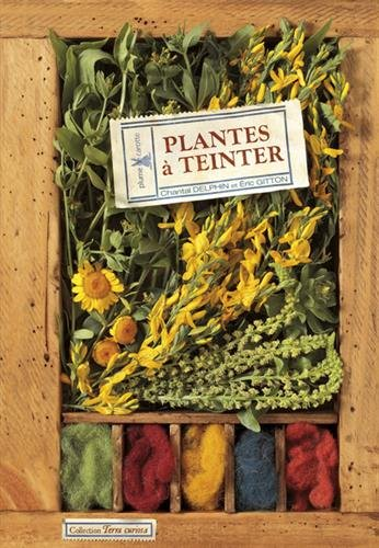 Plantes à teinter par Chantal Delphin