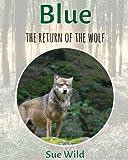 Blue: The Wolf Returns: Volume 5 (Mammals)