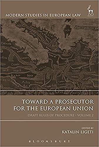 Toward a Prosecutor for the European Union, Volume 2: Draft Rules of Procedure (Modern Studies in European Law)