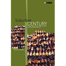 Suburban Century: Social Change and Urban Growth in England and the USA by Mark Clapson (2003-01-09)