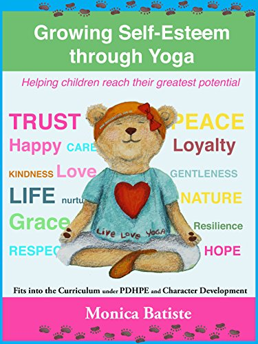 Growing Self-Esteem through Yoga: Helping Children reach ...