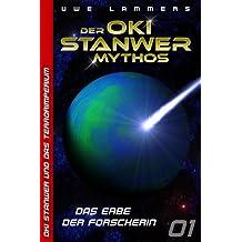Das Erbe der Forscherin (Oki Stanwer und das Terrorimperium 1)