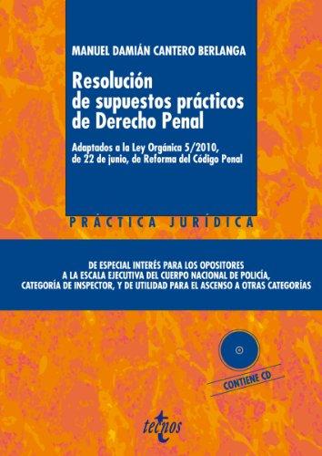Resolución de supuestos prácticos de Derecho Penal: De especial interés para los opositores a la escala ejecutiva del Cuerpo Nacional de Policía, categoría ... categorías (Derecho - Práctica Jurídica)