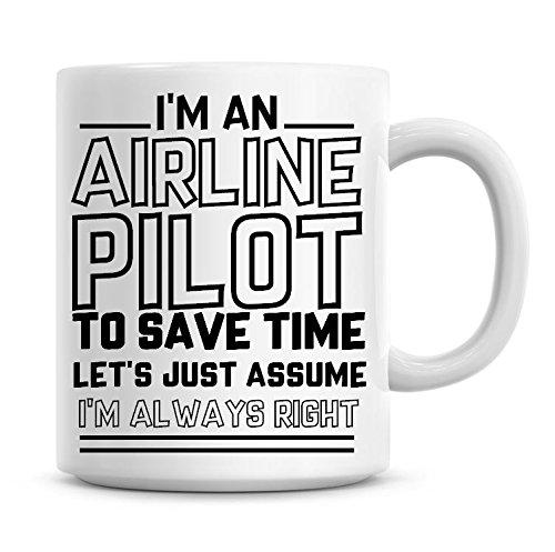 Ich bin ein pilot zu sparen Sie Zeit l?sst nur nehme an, ich bin immer Rechts Kaffee Tasse