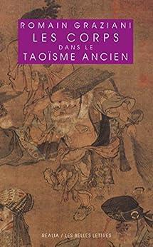 Les Corps dans le taoïsme ancien (Realia t. 25)