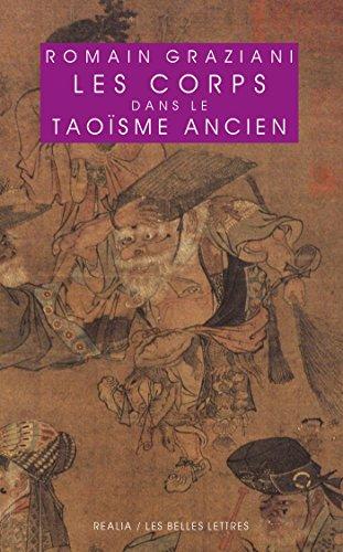 Les Corps dans le taoïsme ancien (Realia t. 25) par Romain Graziani