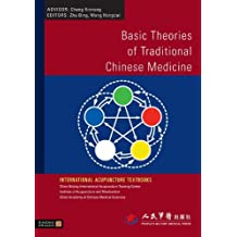 Basic Theories of Traditional Chinese Medicine (International Acupuncture Textbooks) (English Edition)