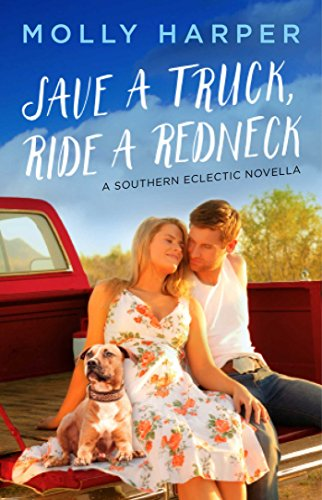 Save a Truck, Ride a Redneck (Southern Eclectic Book 2) (English Edition)