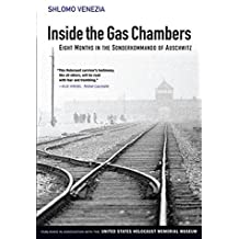 Inside the Gas Chambers: Eight Months in the Sonderkommando of Auschwitz by Shlomo Venezia (2011-04-04)