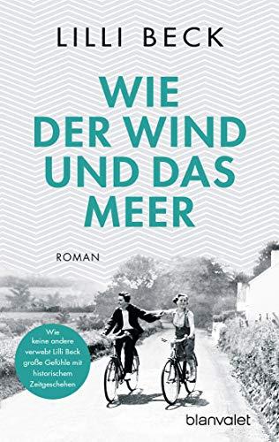 Wie der Wind und das Meer: Roman -