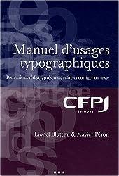 Manuel d'usages typographiques: Pour mieux rédiger, présenter, relire et corriger un texte.