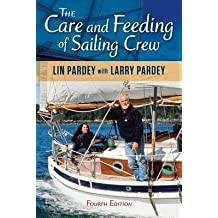 [ Care and Feeding of Sailing Crew (Revised) Pardey, Lin ( Author ) ] { Paperback } 2013
