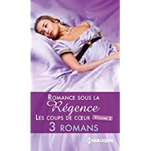 Romance sous la Régence : les coups de coeur volume 2 (Les Historiques)