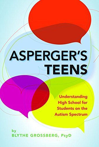 Asperger's Teens: Understanding High School for Students on the Autism Spectrum by Blythe Grossberg (2015) Paperback
