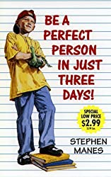 Be a Perfect Person in Just Three Days! by Stephen Manes (1998-06-08)