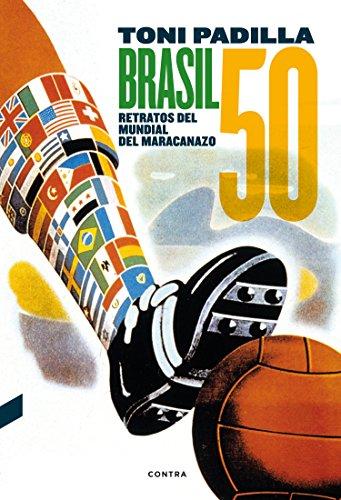 Brasil 50: Retratos del Mundial del Maracanazo por Toni Padilla Montoliu